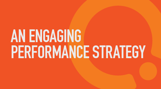 An Engaging Performance Strategy