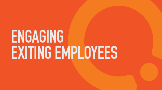 Engaging Exiting Employees