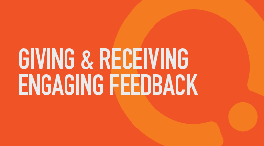 Giving and Receiving Engaging Feedback