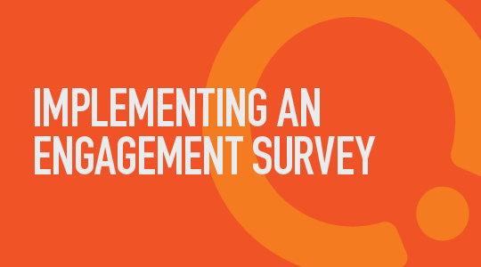 Implementing an Engagement Survey
