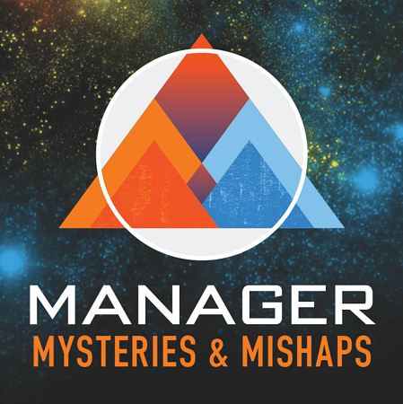 Manager Mysteries & Mishaps