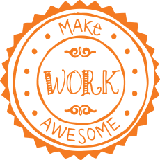 Make Work Awesome