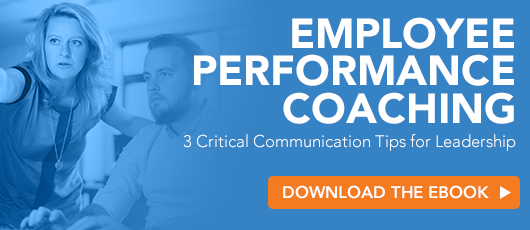 Employee Performance Coaching: 3 Critical Communication Tips for Leadership