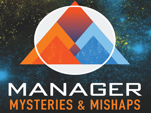 Discover Manager Tips with Our Podcast: Manager Mysteries & Mishaps