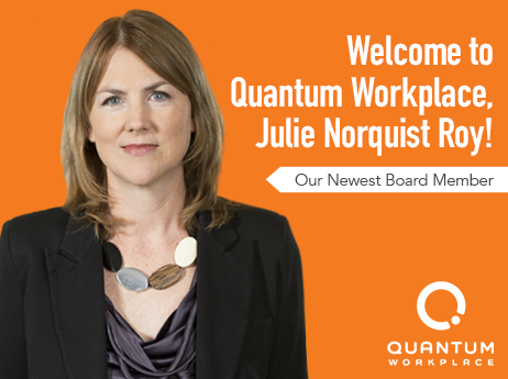 Quantum Workplace Appoints Julie Norquist Roy to Its Board of Directors