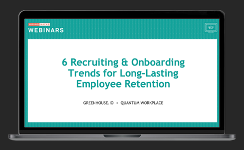 6 Recruiting & Onboarding Trends for Long-Lasting Employee Retention