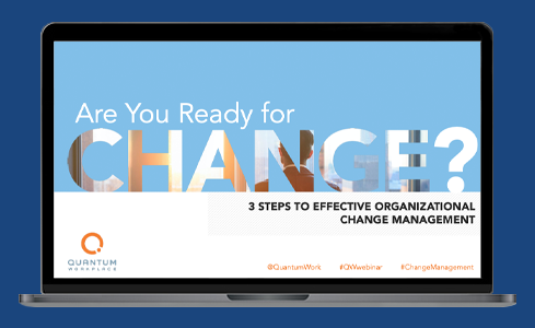 Are You Ready for Change? 3 Steps to Effective Organizational Change Management