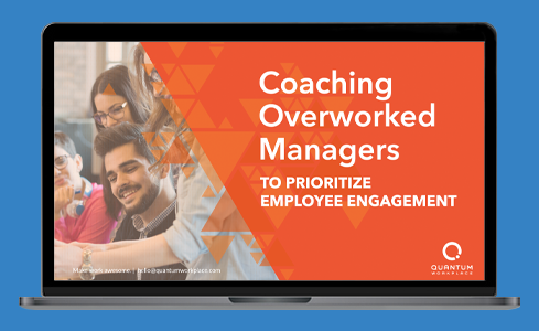 Coaching Overworked Managers To Prioritize Employee Engagement